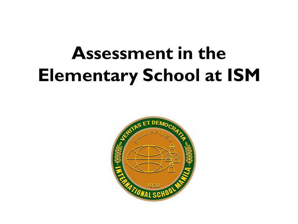 Assessment in the Elementary School at ISM