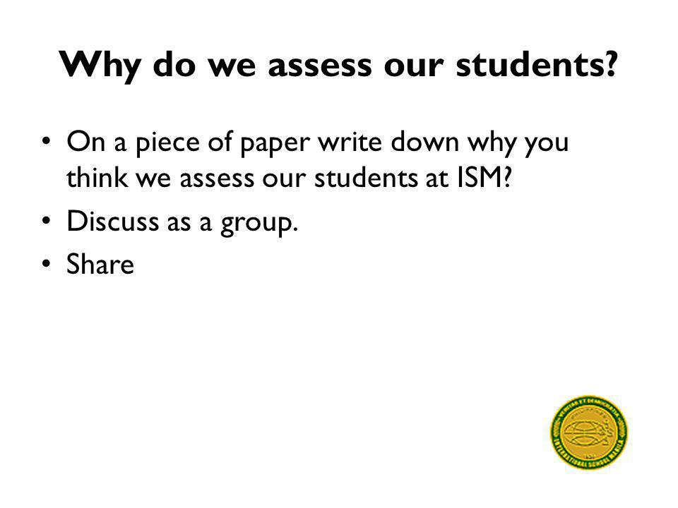 Why do we assess our students