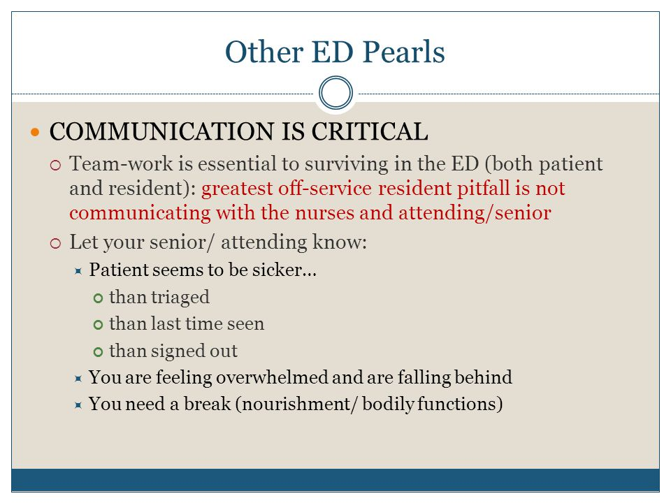 Other ED Pearls COMMUNICATION IS CRITICAL