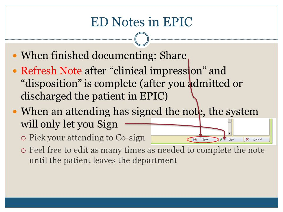 ED Notes in EPIC When finished documenting: Share