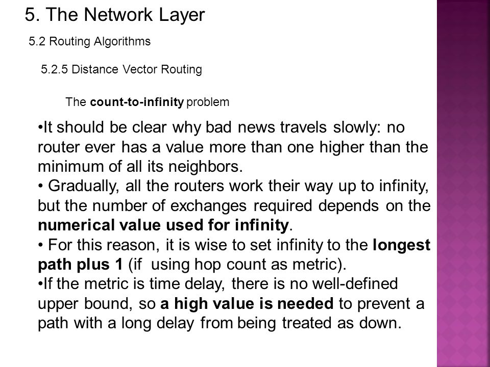 5. The Network Layer 5.2 Routing Algorithms. 5.2.5 Distance Vector Routing. The count-to-infinity problem.