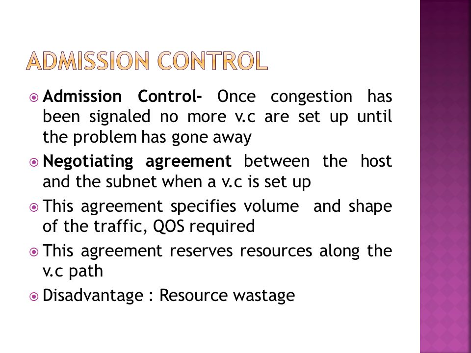Admission Control Admission Control- Once congestion has been signaled no more v.c are set up until the problem has gone away.