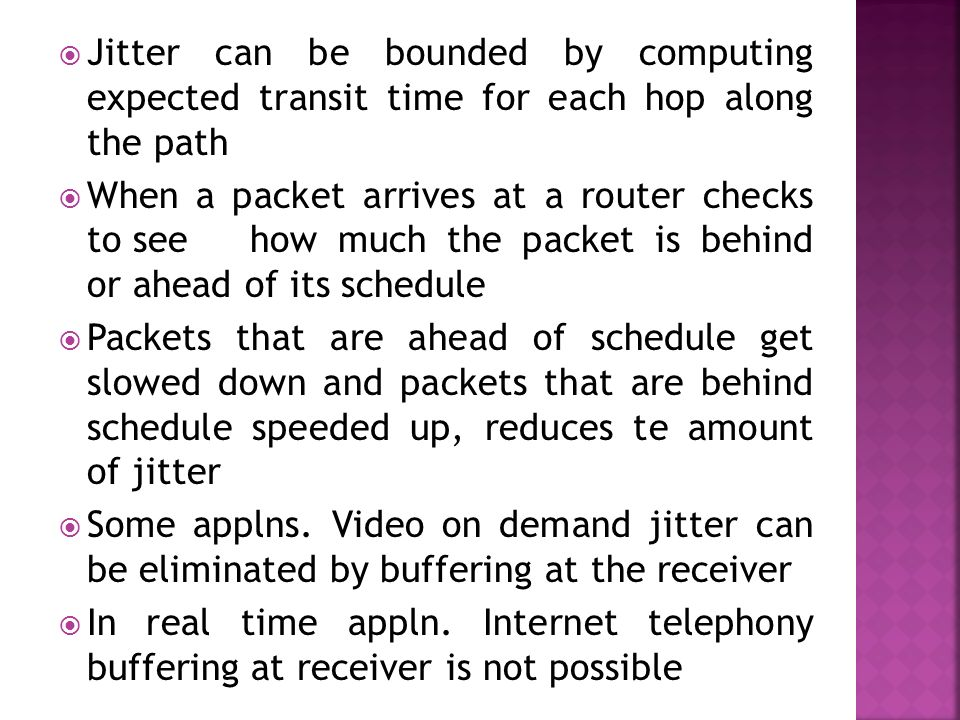 Jitter can be bounded by computing expected transit time for each hop along the path