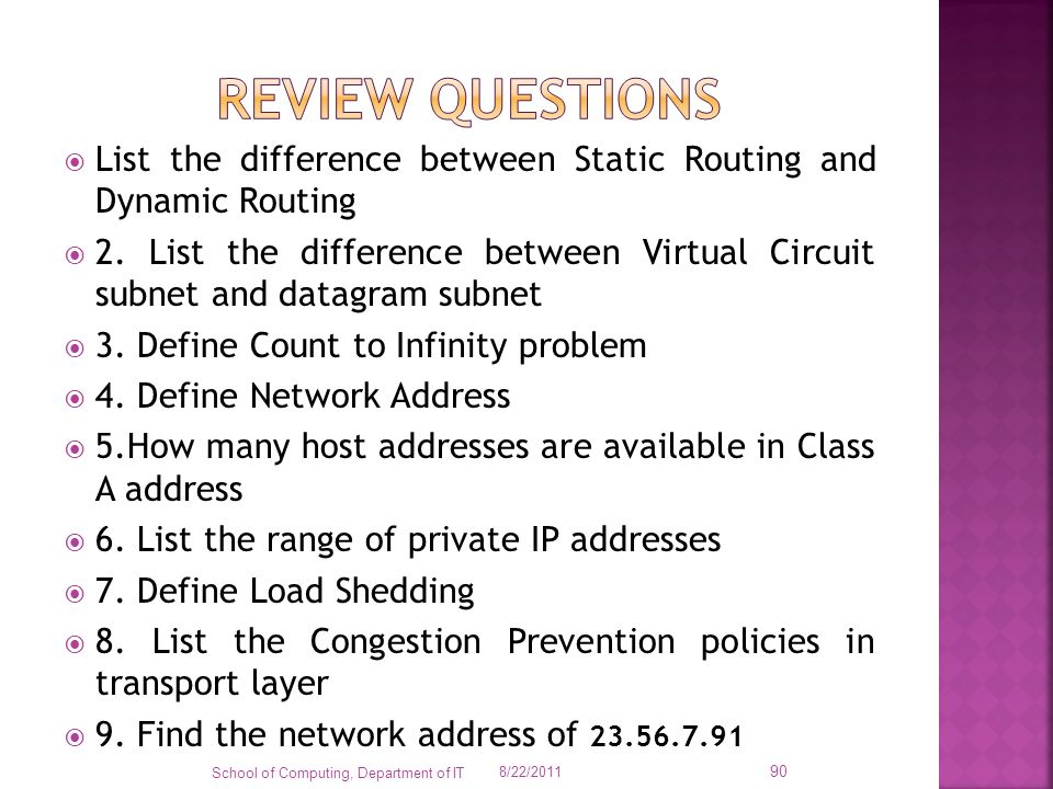 Review questions List the difference between Static Routing and Dynamic Routing.