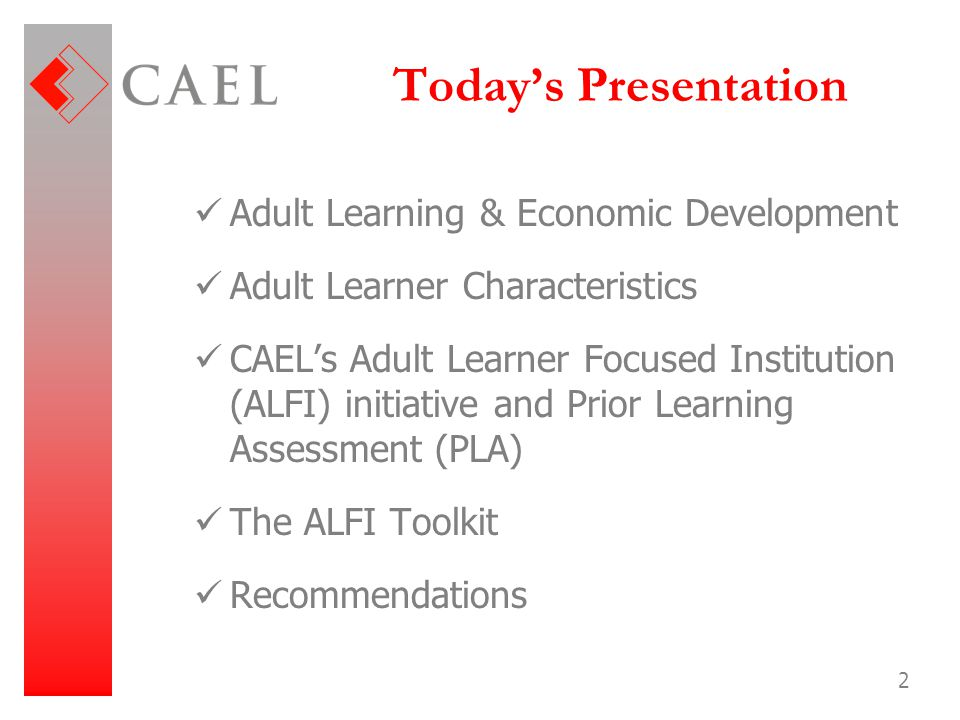 Today's Presentation Adult Learning & Economic Development