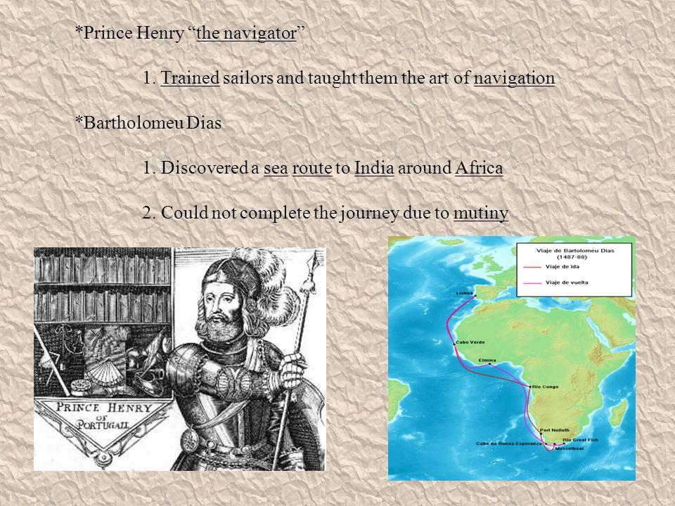 *Prince Henry the navigator