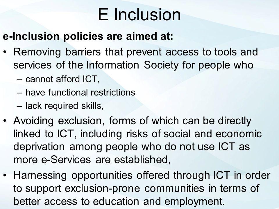 E Inclusion e-Inclusion policies are aimed at: