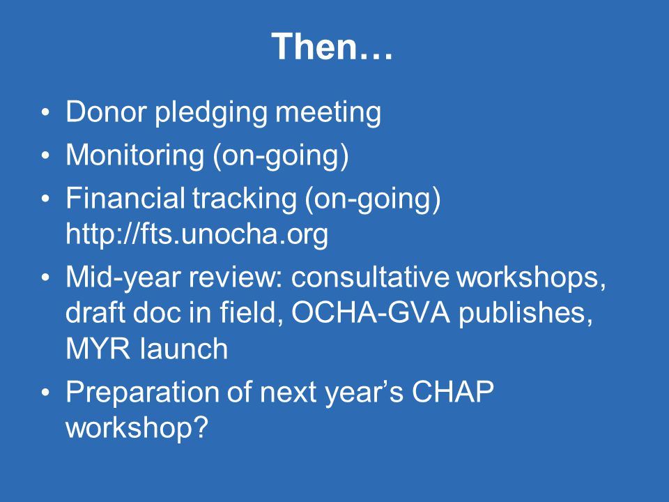 Then… Donor pledging meeting Monitoring (on-going)