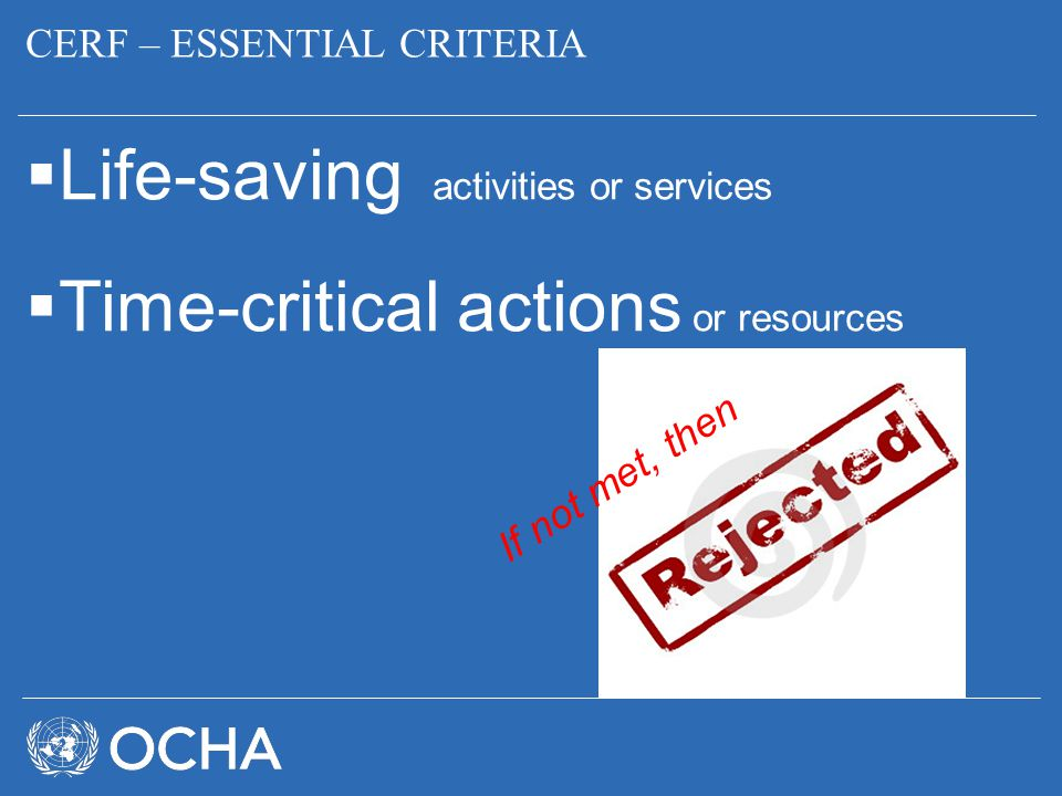 Life-saving activities or services Time-critical actions or resources