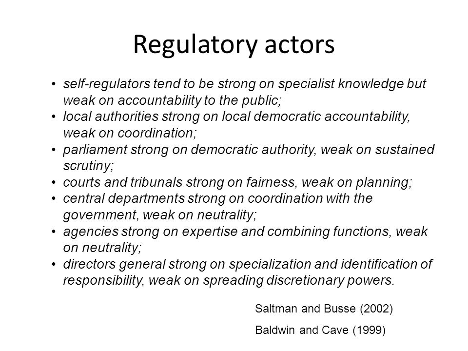 Regulatory actors self-regulators tend to be strong on specialist knowledge but weak on accountability to the public;