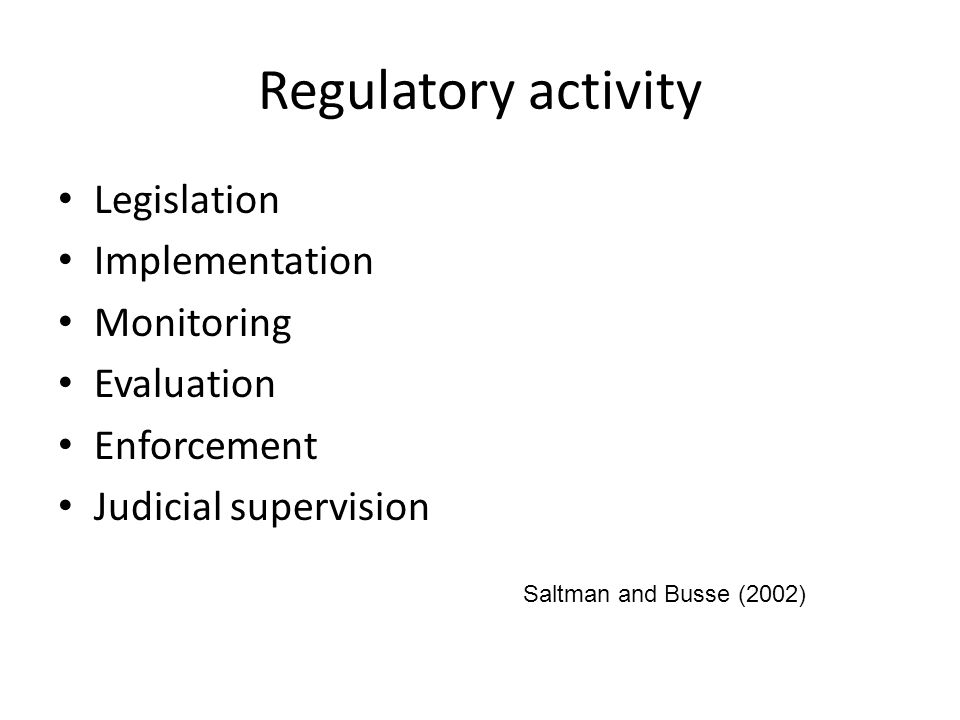 Regulatory activity Legislation Implementation Monitoring Evaluation