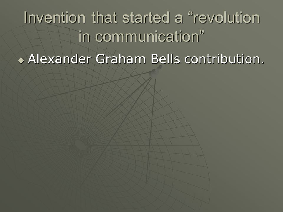 Invention that started a revolution in communication