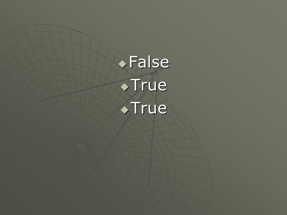 False True