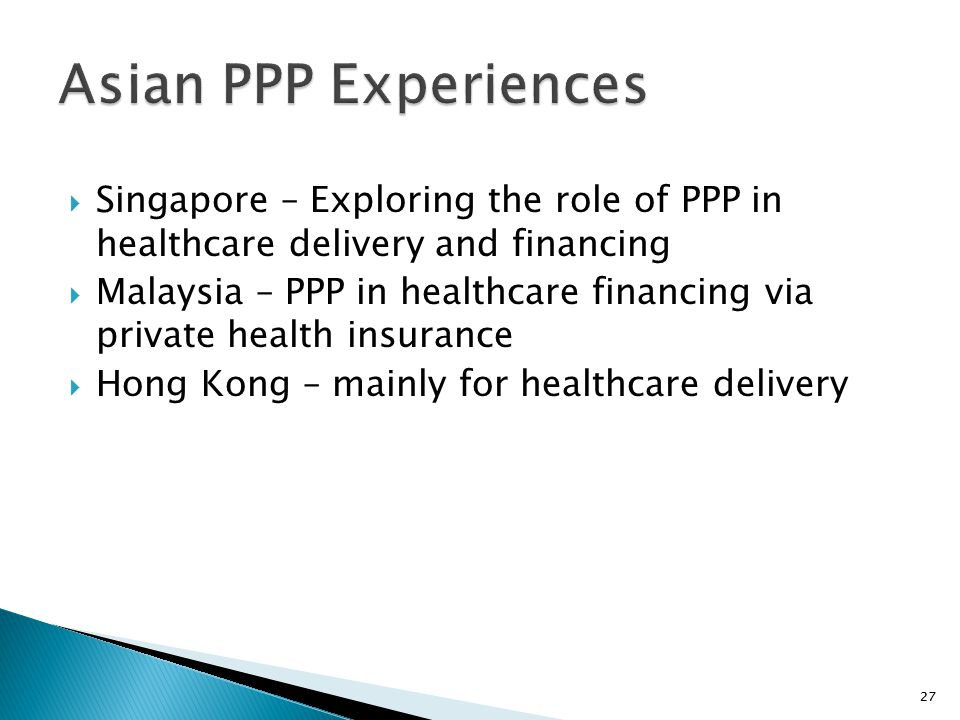 Asian PPP Experiences Singapore – Exploring the role of PPP in healthcare delivery and financing.
