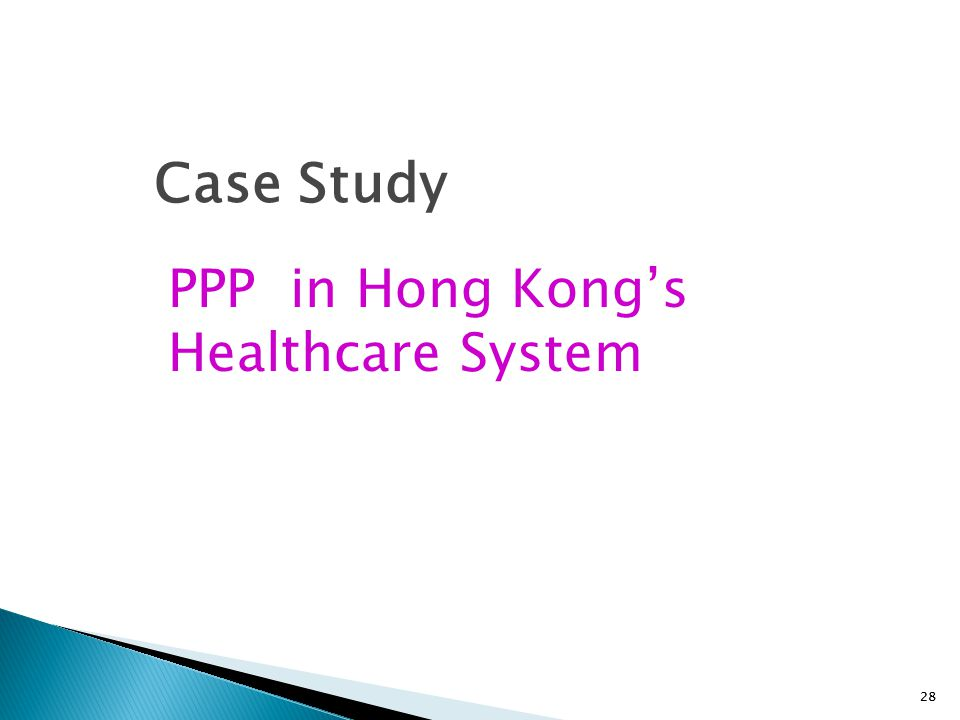 Case Study PPP in Hong Kong's Healthcare System 28