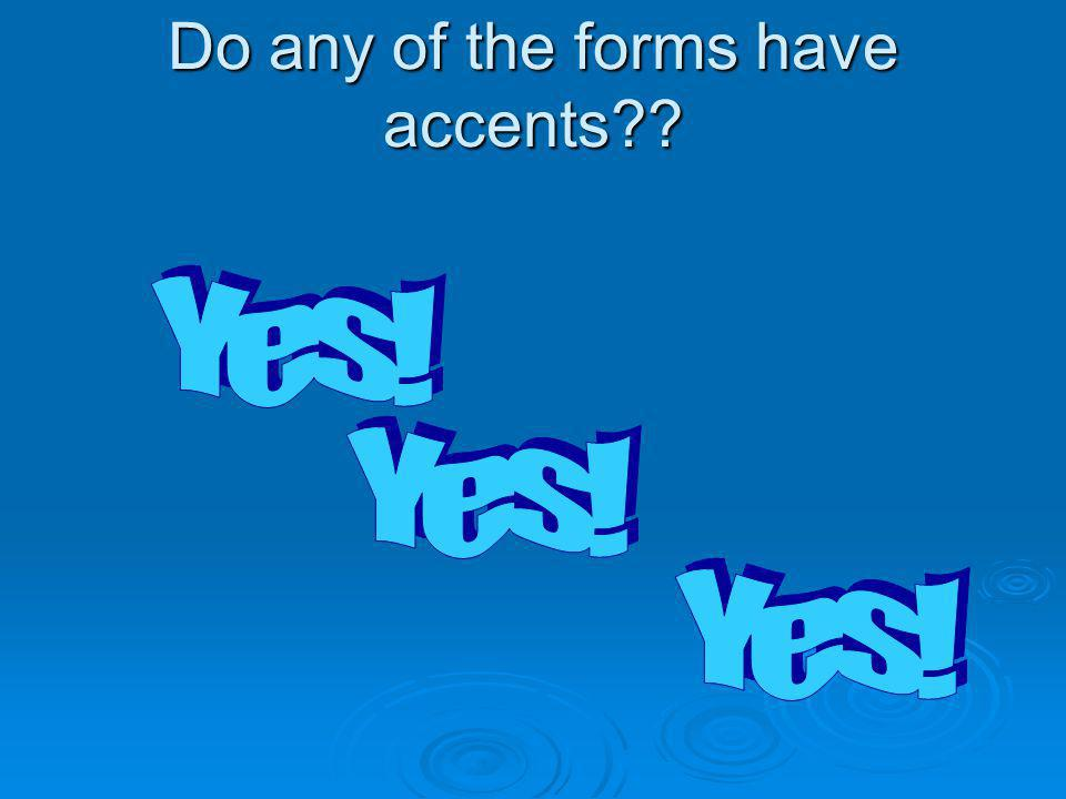 Do any of the forms have accents