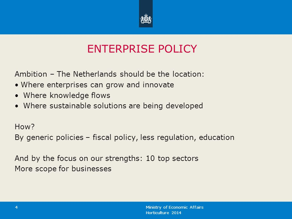 ENTERPRISE POLICY Ambition – The Netherlands should be the location: