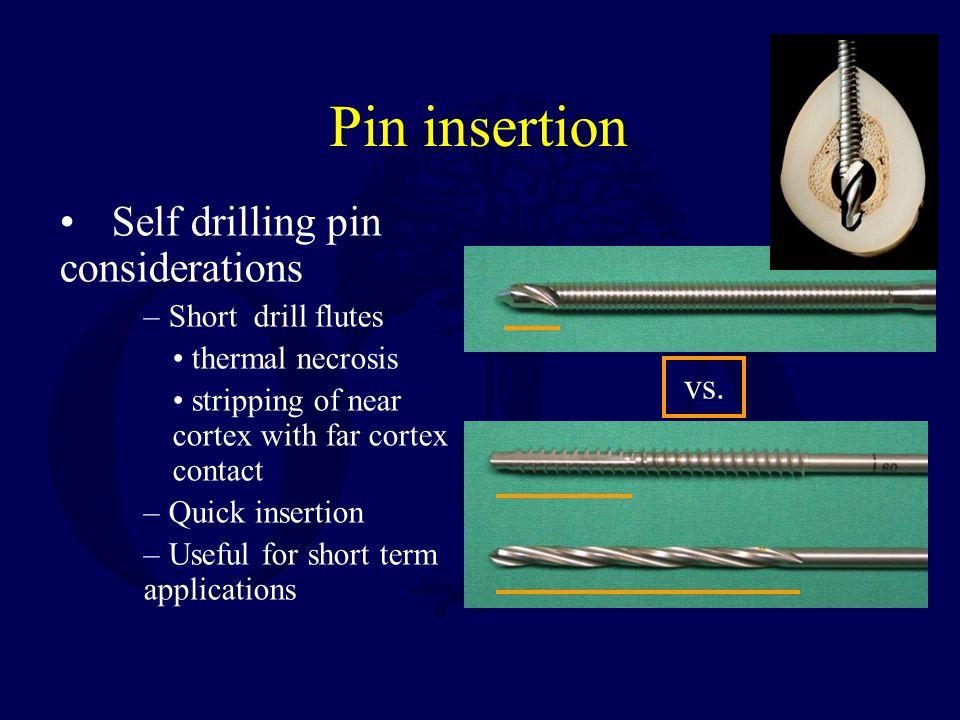 Pin insertion Self drilling pin considerations vs. Short drill flutes