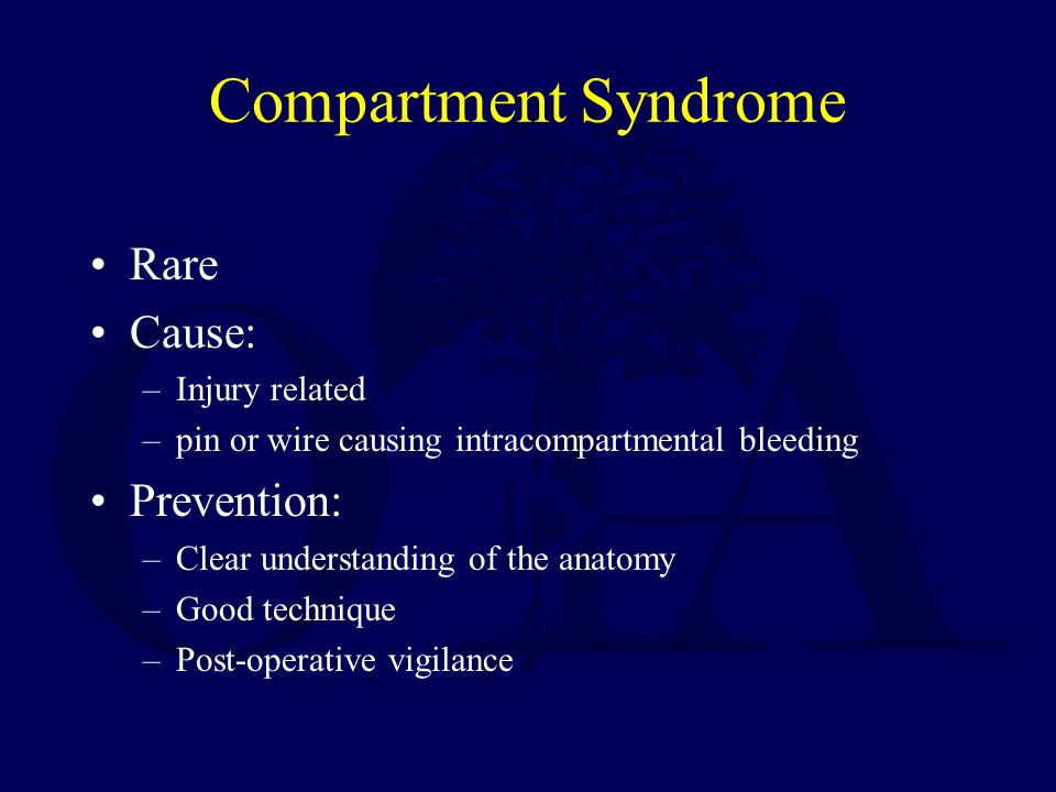 Compartment Syndrome Rare Cause: Prevention: Injury related