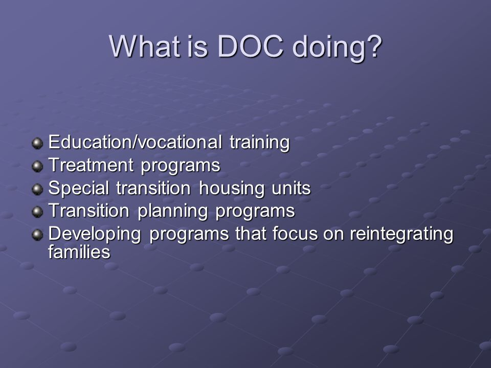What is DOC doing Education/vocational training Treatment programs