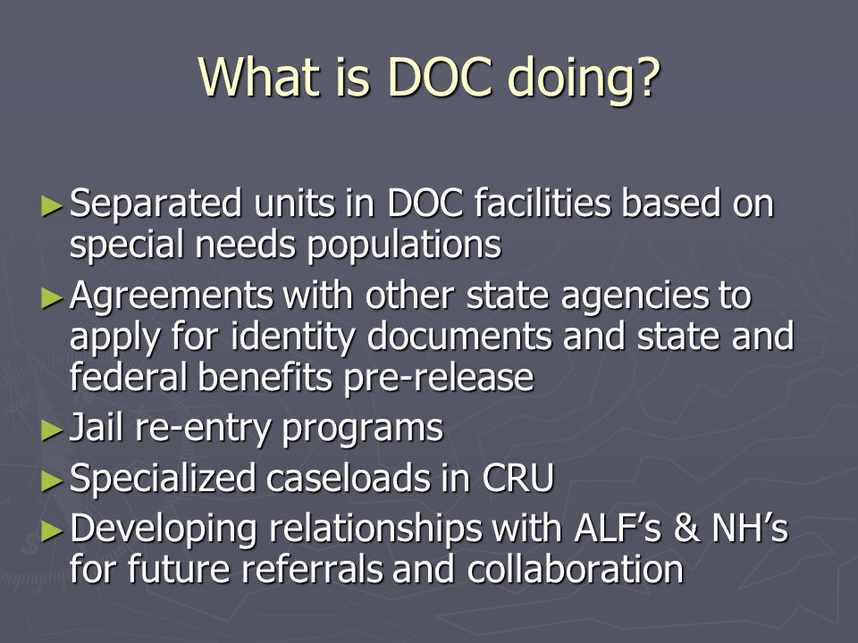 What is DOC doing Separated units in DOC facilities based on special needs populations.