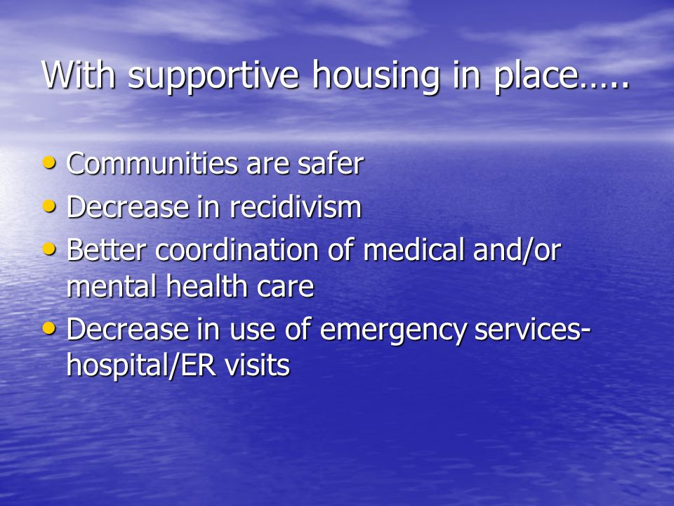 With supportive housing in place…..