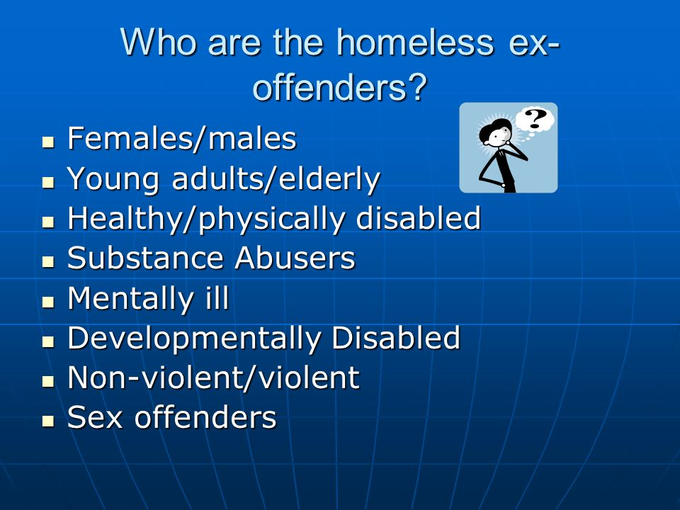 Who are the homeless ex-offenders