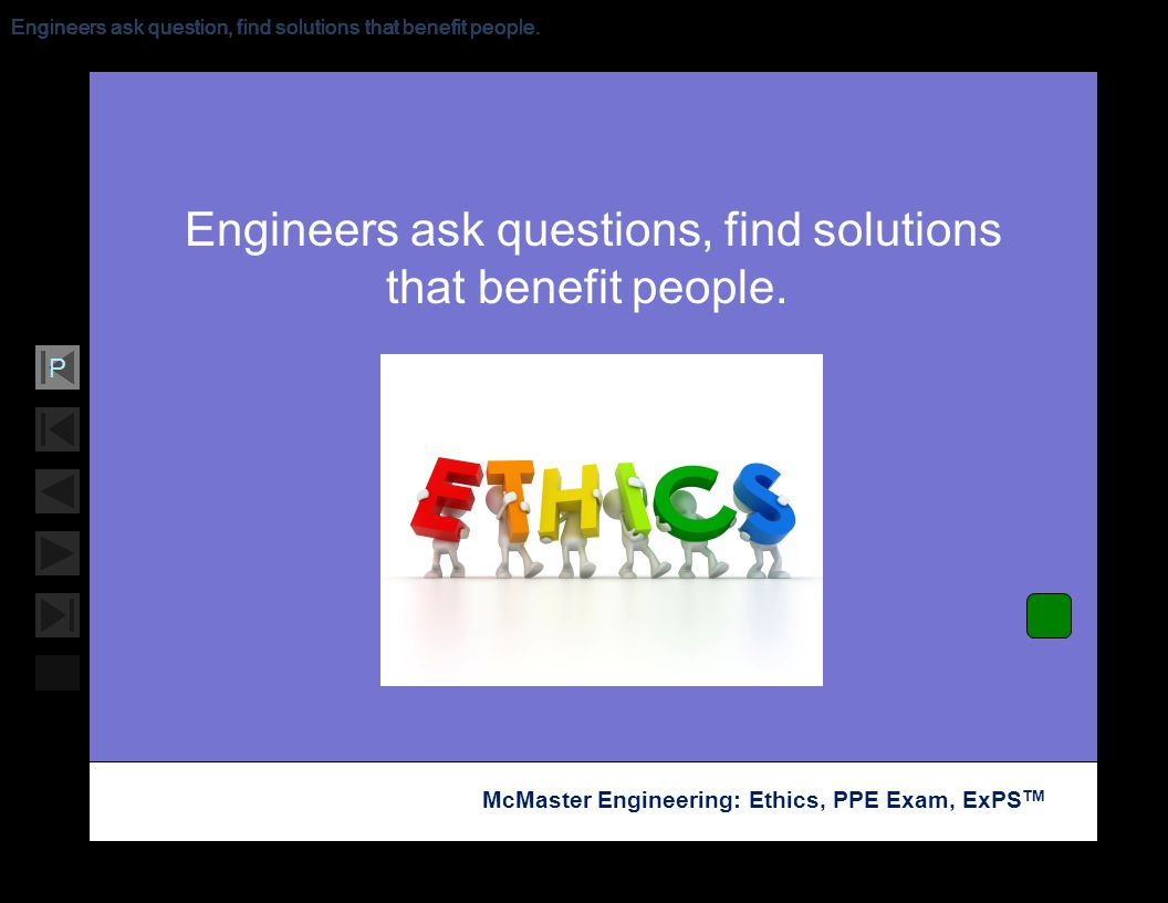 Engineers ask questions, find solutions that benefit people.