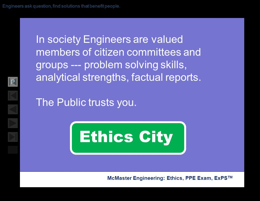 Engineers ask question, find solutions that benefit people.
