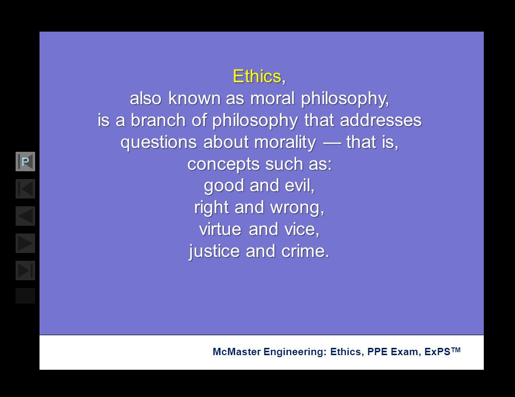 also known as moral philosophy,
