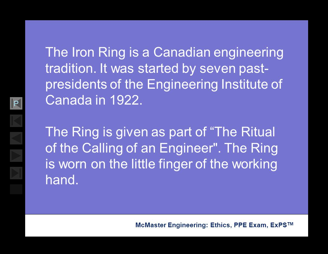 The Iron Ring is a Canadian engineering tradition