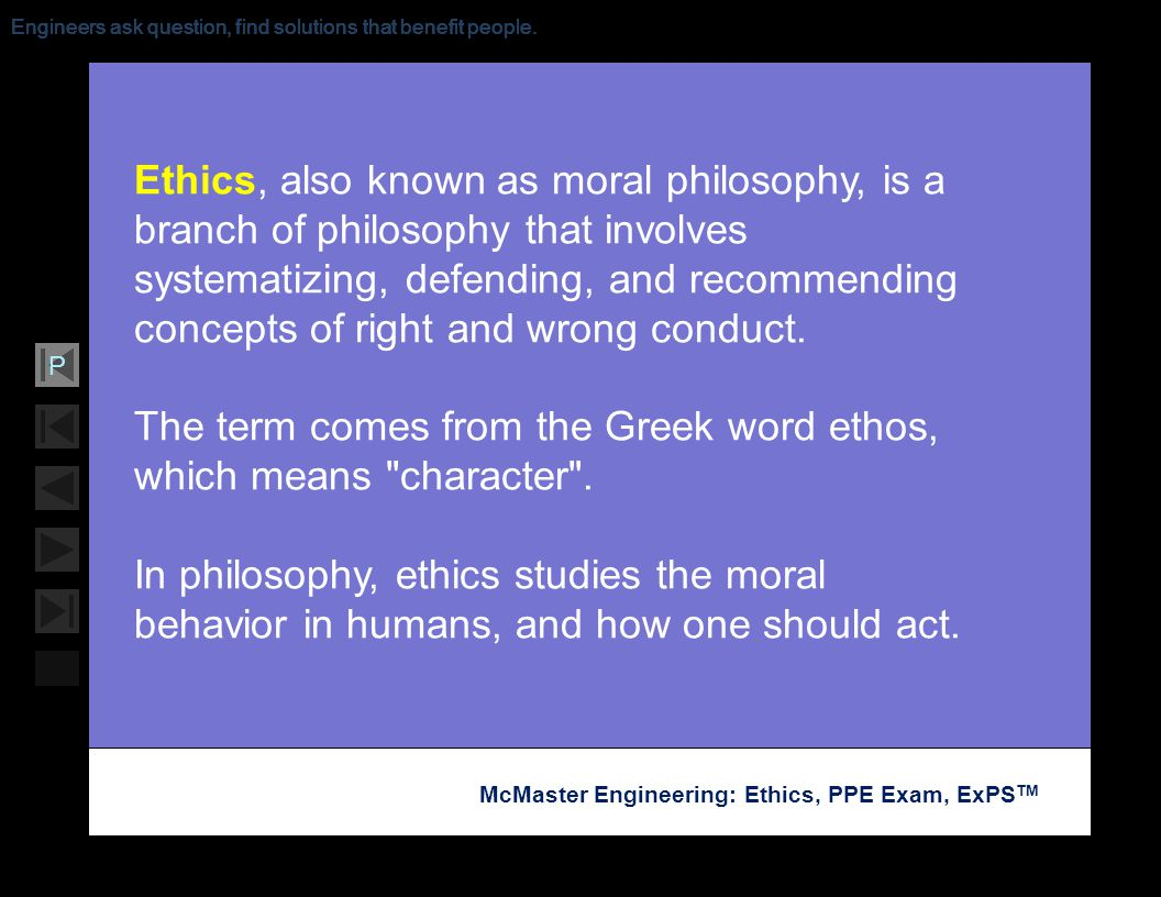 The term comes from the Greek word ethos, which means character .