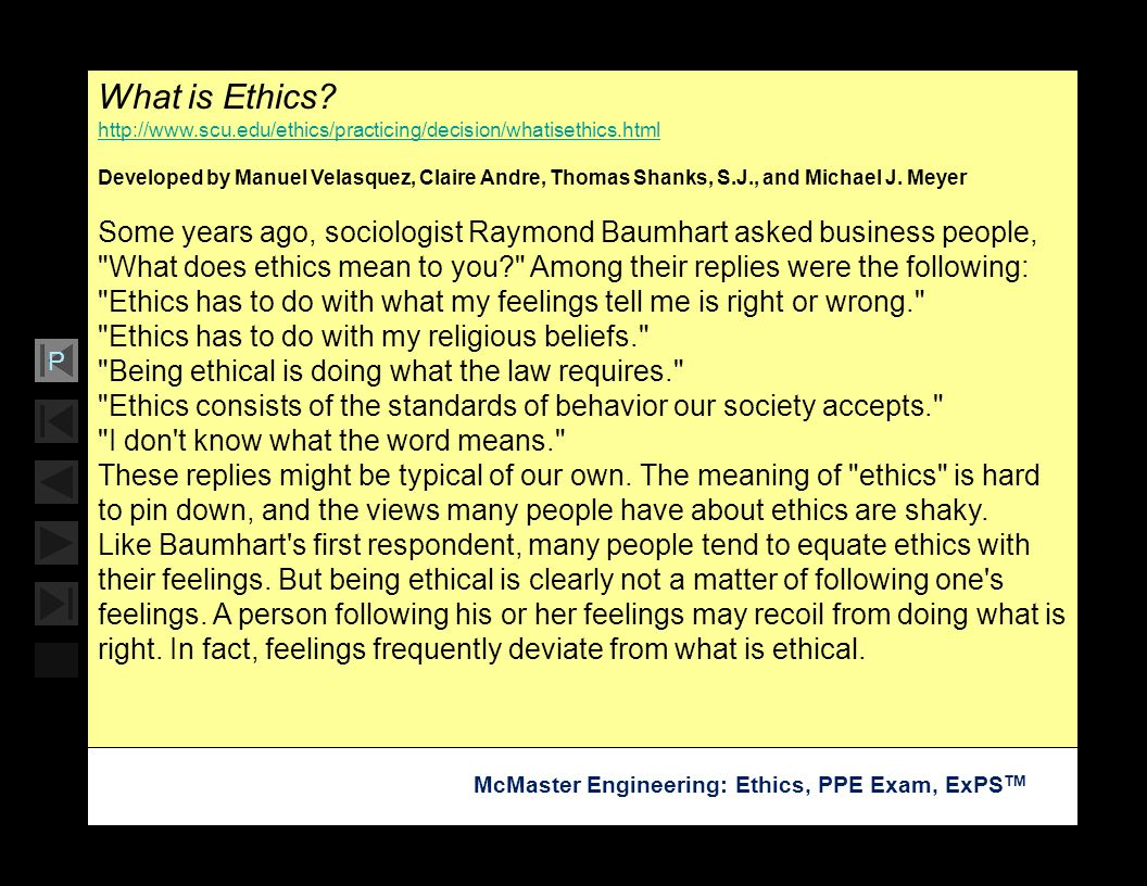 What is Ethics http://www.scu.edu/ethics/practicing/decision/whatisethics.html.