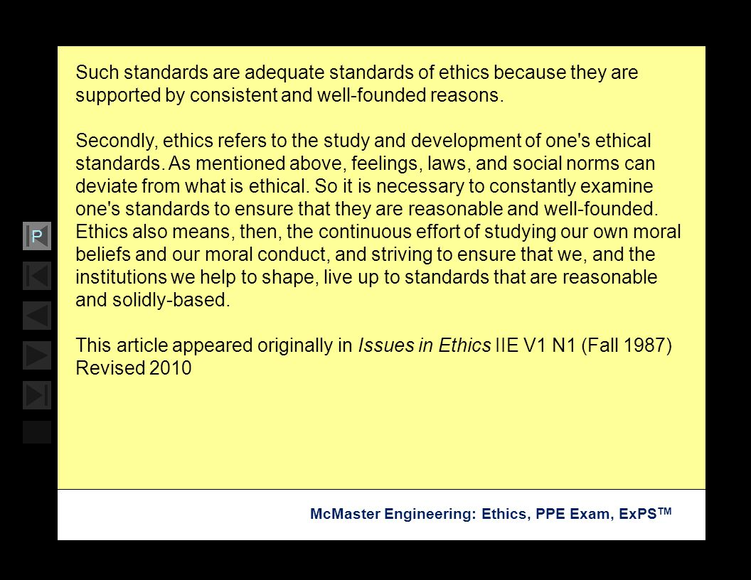 Such standards are adequate standards of ethics because they are supported by consistent and well-founded reasons.