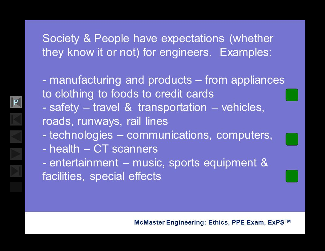 Society & People have expectations (whether they know it or not) for engineers. Examples: