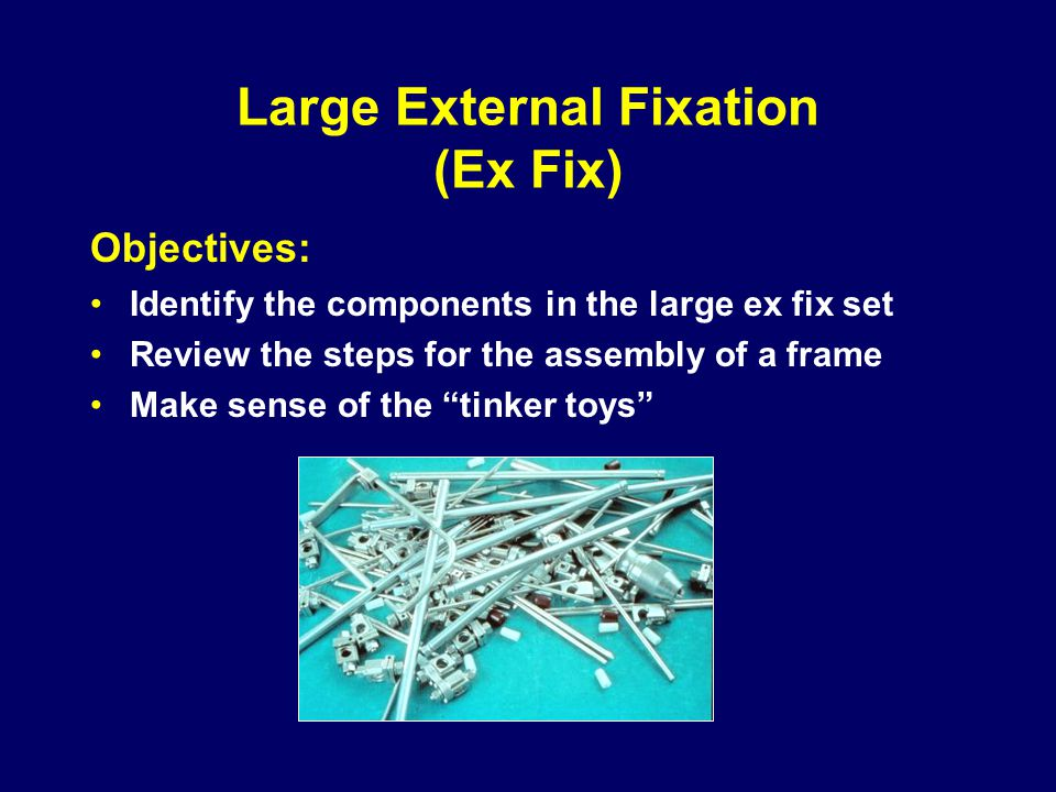 Large External Fixation (Ex Fix)