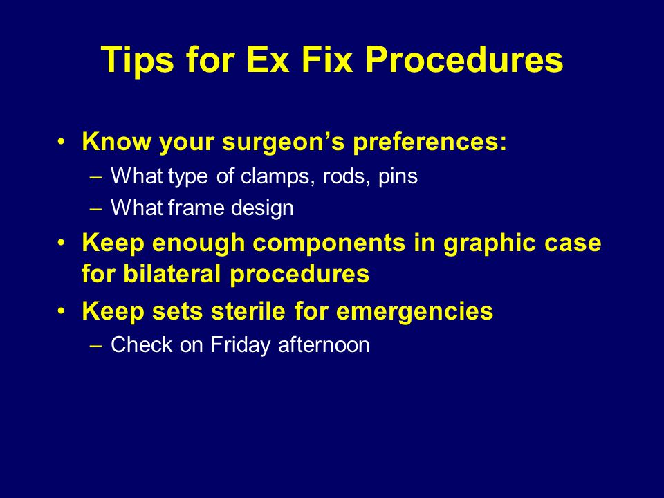 Tips for Ex Fix Procedures