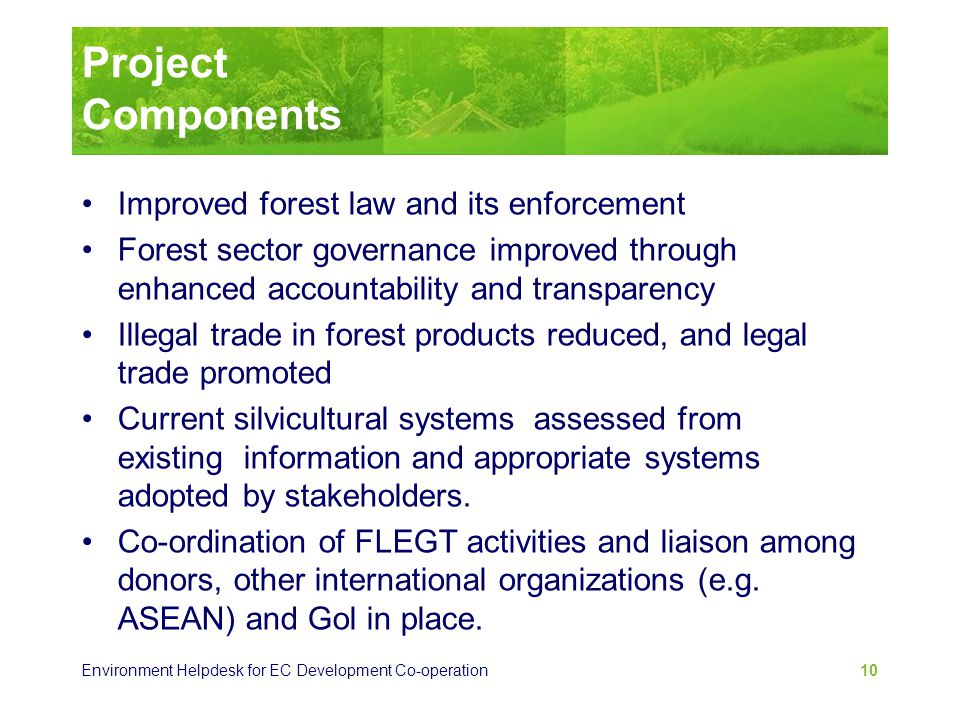 Project Components Improved forest law and its enforcement