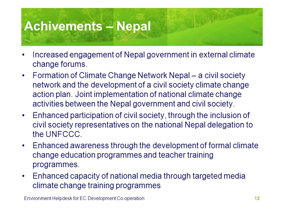 Achivements – Nepal Increased engagement of Nepal government in external climate change forums.