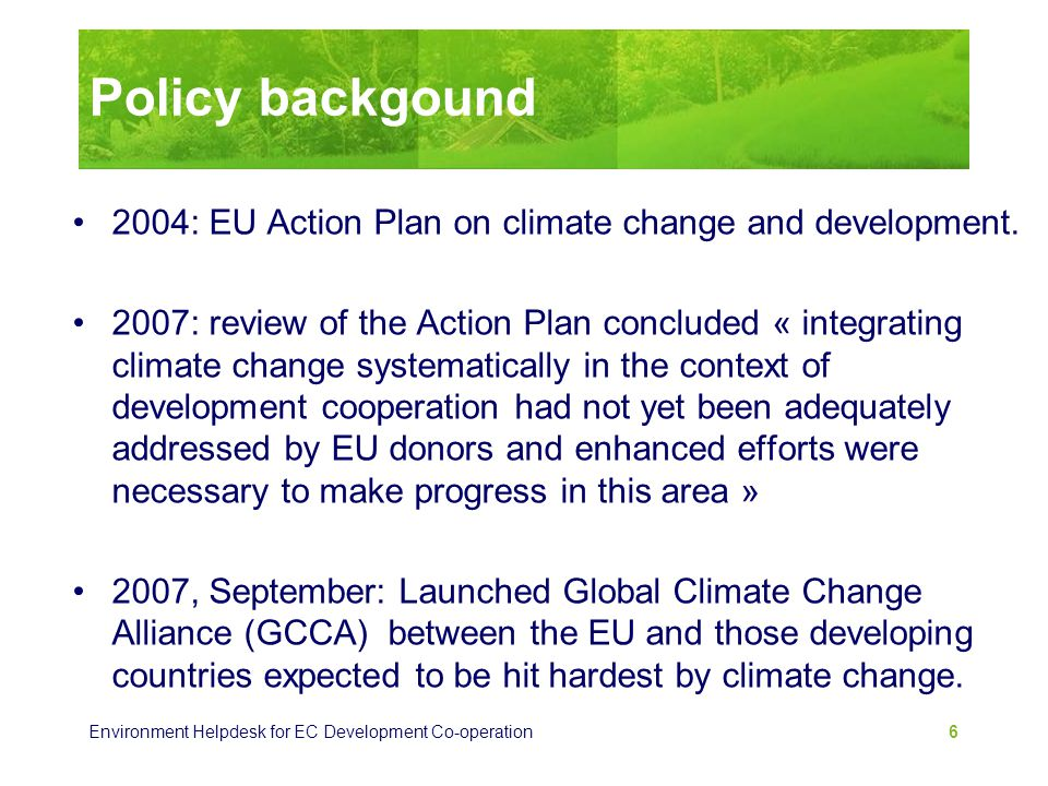 Policy backgound 2004: EU Action Plan on climate change and development.