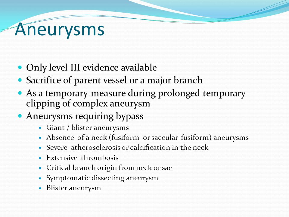 Aneurysms Only level III evidence available