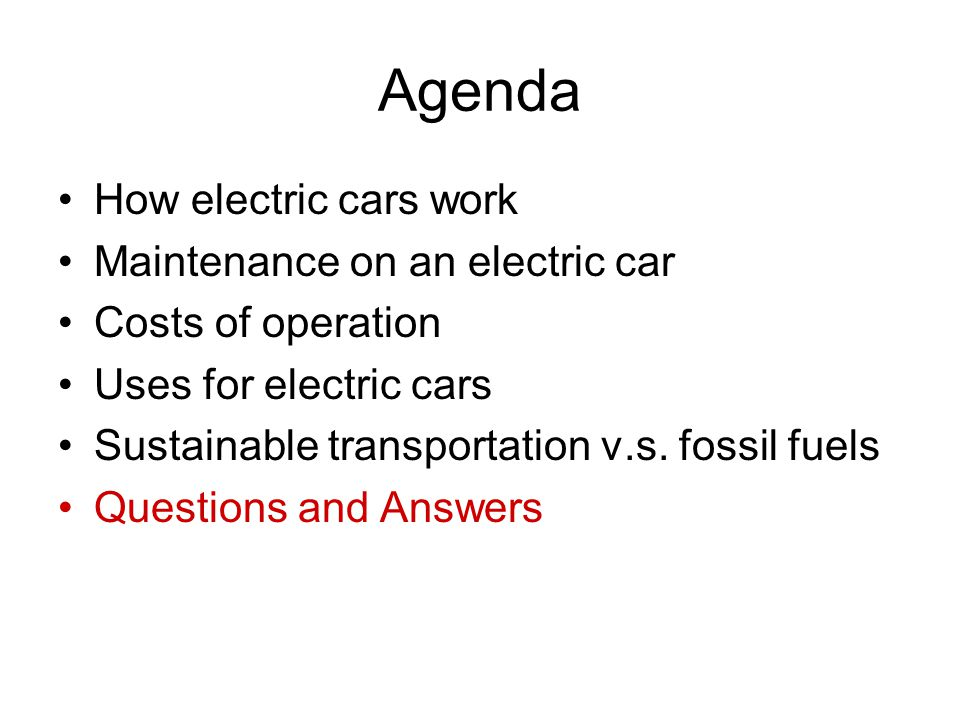 Agenda How electric cars work Maintenance on an electric car