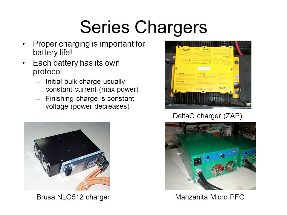 Series Chargers Proper charging is important for battery life!