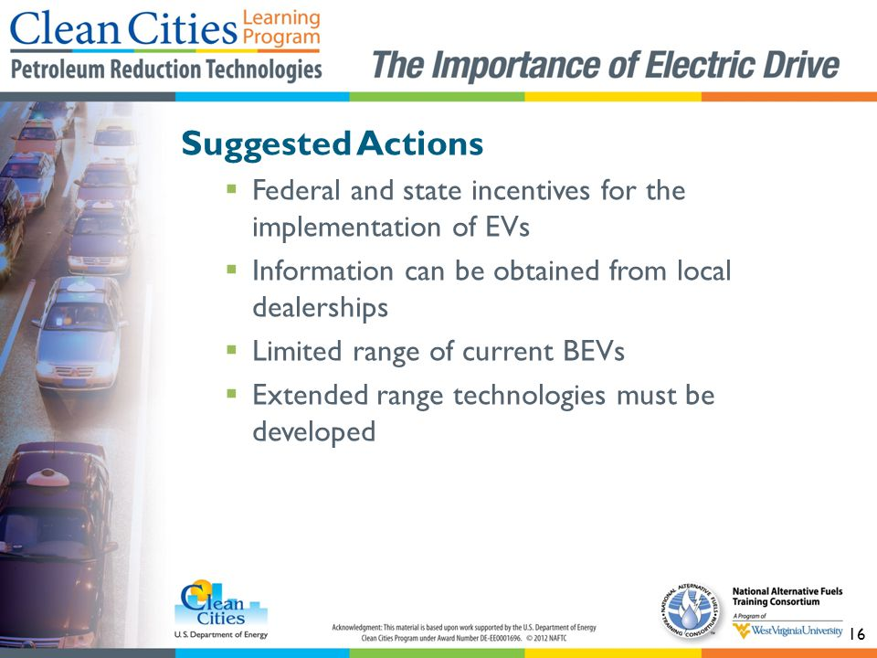Suggested Actions Federal and state incentives for the implementation of EVs. Information can be obtained from local dealerships.