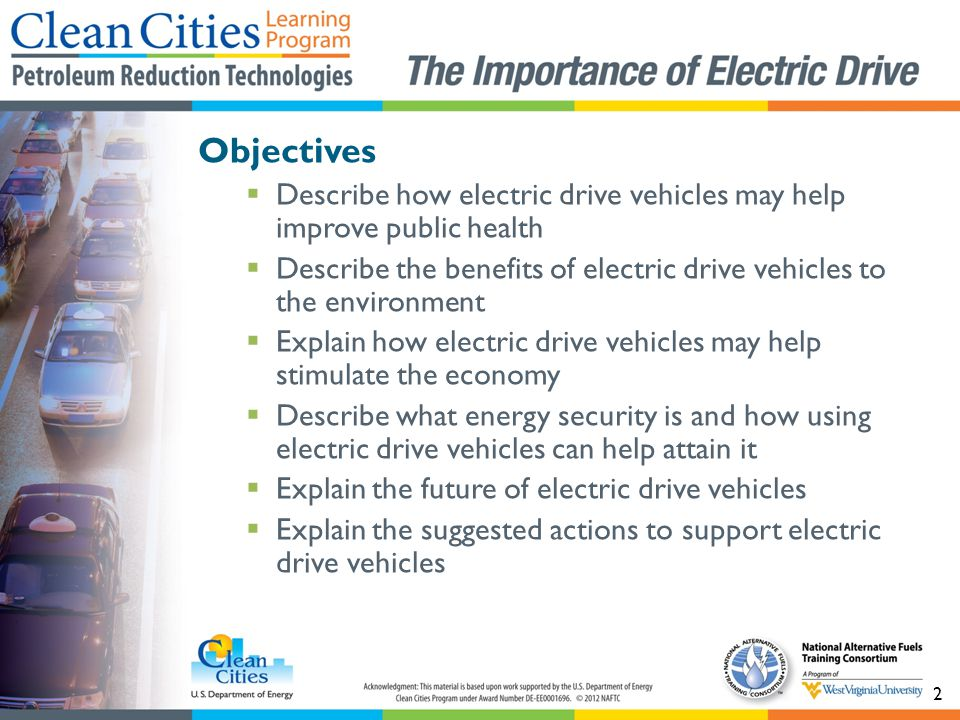 Objectives Describe how electric drive vehicles may help improve public health. Describe the benefits of electric drive vehicles to the environment.