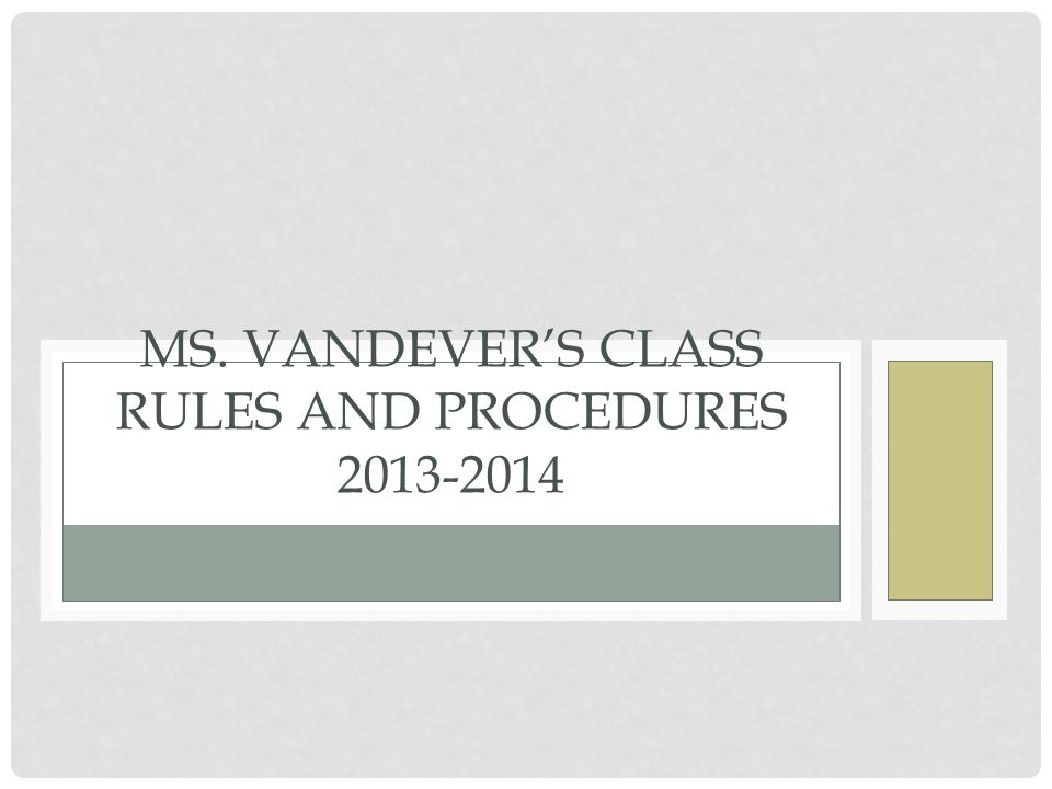 Ms. Vandever's class Rules and Procedures 2013-2014