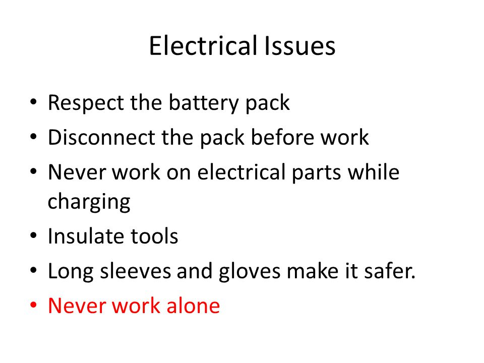 Electrical Issues Respect the battery pack