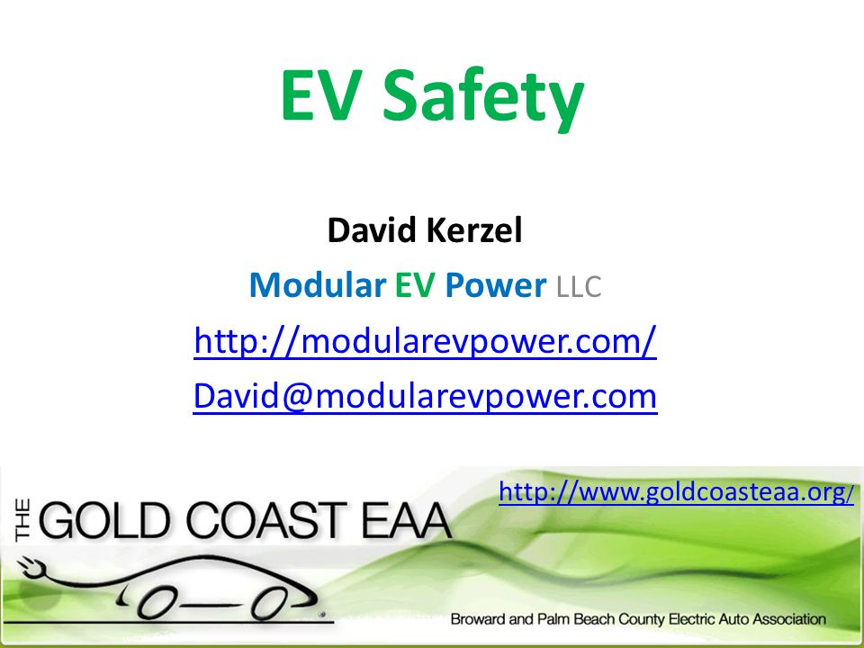 EV Safety David Kerzel Modular EV Power LLC http://modularevpower.com/