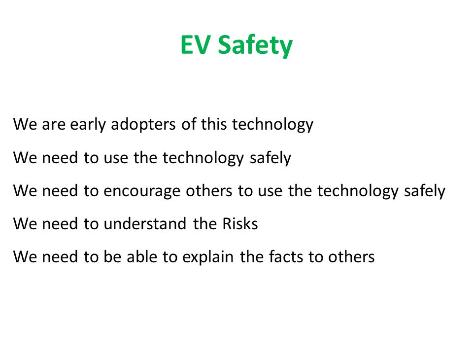 EV Safety We are early adopters of this technology