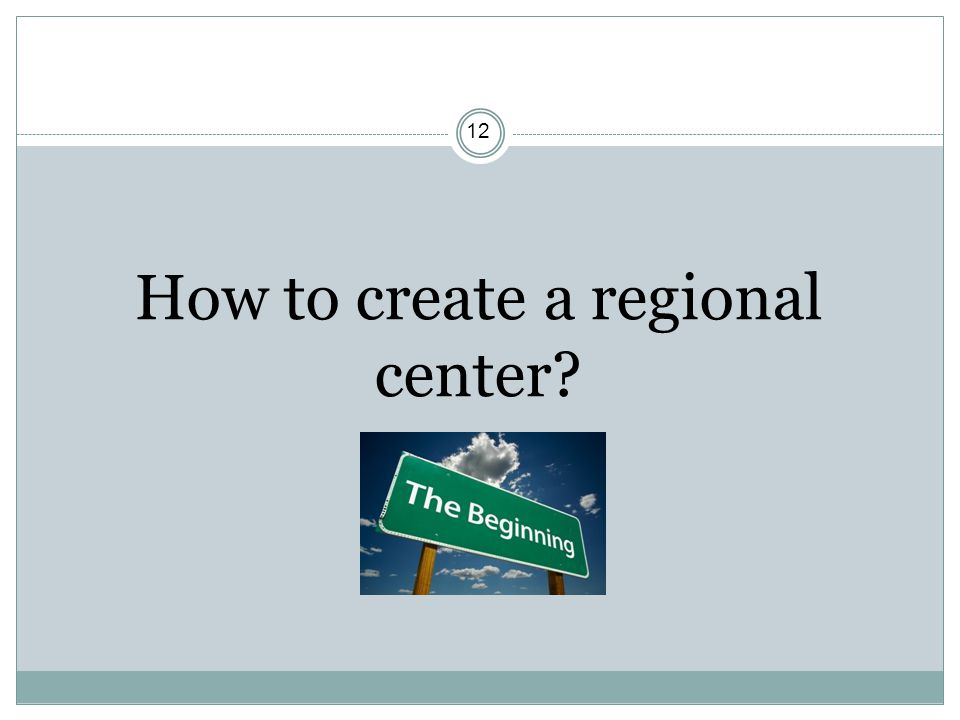 How to create a regional center